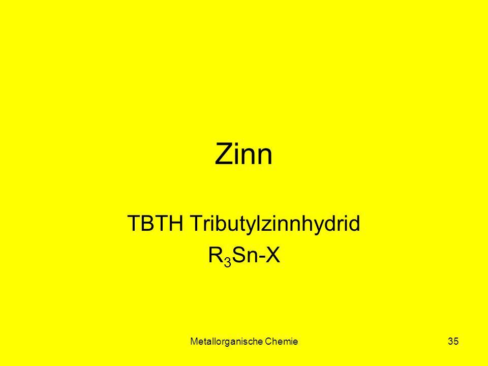 Metallorganische Chemie35 Zinn TBTH Tributylzinnhydrid R 3 Sn-X