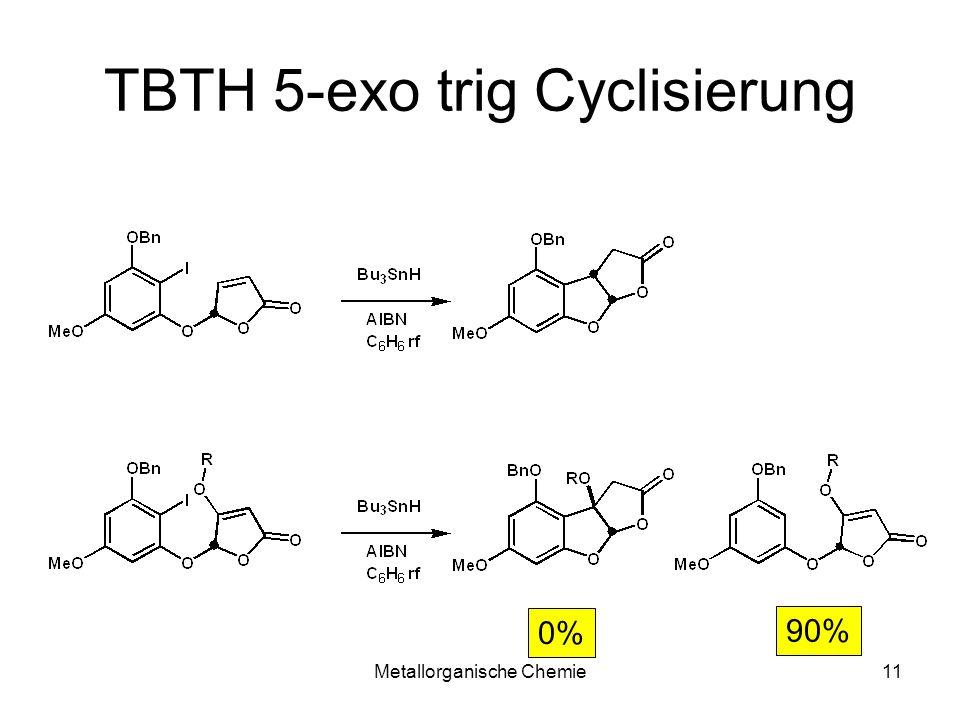 Metallorganische Chemie10 TBTH 5-exo-trig Cyclisierung Captodative Stabilisierung AIBN: Azaisobutyronitril