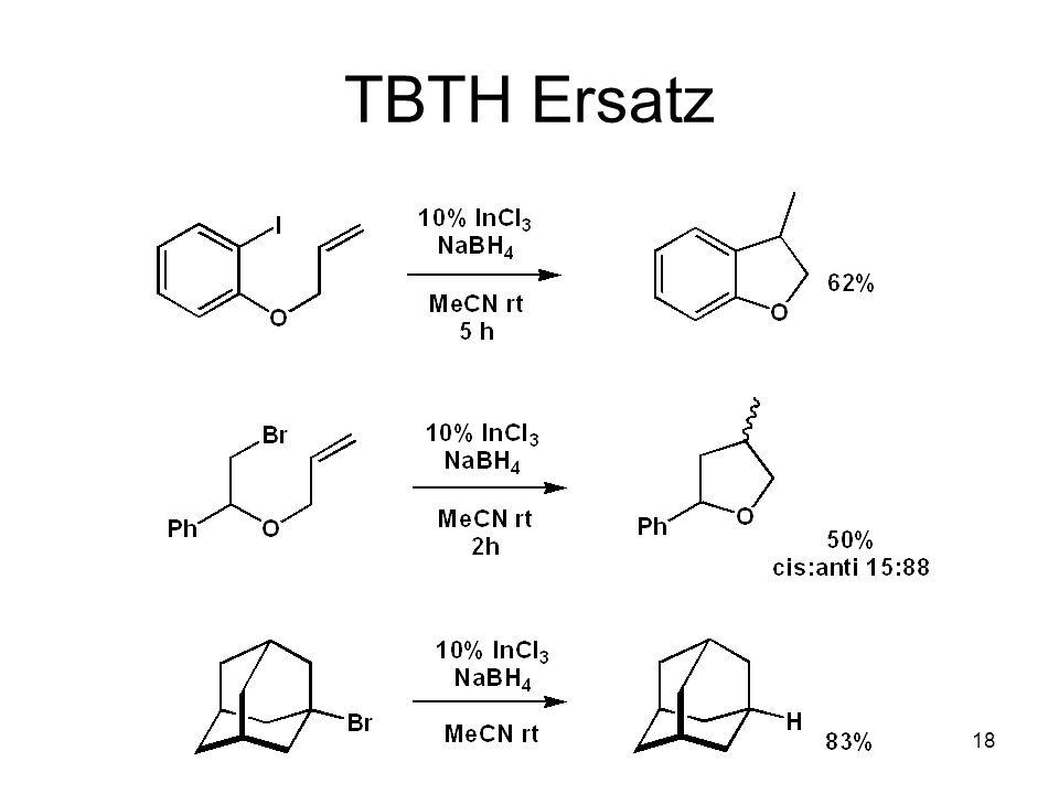 Metallorganische Chemie17 TBTH Ersatz: InCl 3 + NaBH 4 TBTH NaBH 4 Radikalische Reduktion JACS 2002, 114 (6), 906