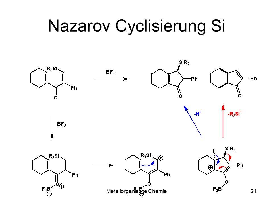 Metallorganische Chemie20 Nazarov Cyclisierung Sn Stabilstes Enon -Stabilisierung Cyclopentadien- Gleichgewicht