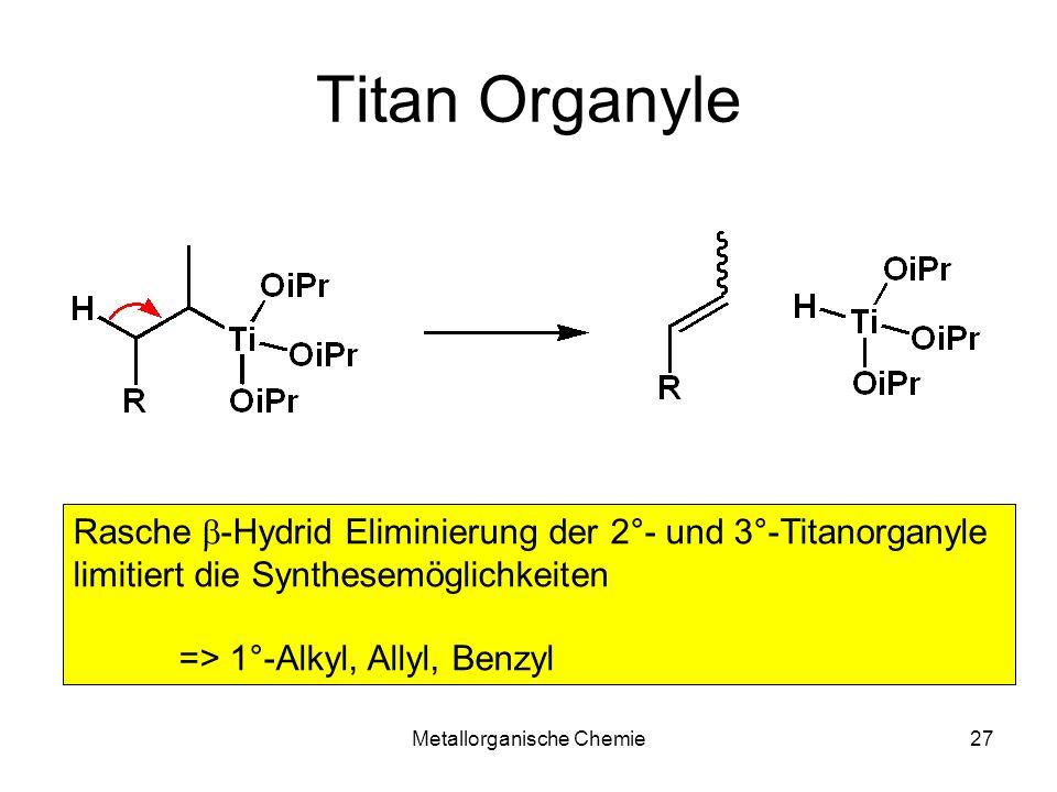 Metallorganische Chemie26 Titan Organyle Reaktivität analog zu R-MgCl aber destillierbar!
