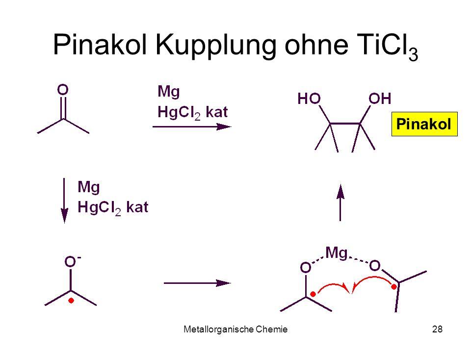 Metallorganische Chemie27 Titan Organyle Rasche -Hydrid Eliminierung der 2°- und 3°-Titanorganyle limitiert die Synthesemöglichkeiten => 1°-Alkyl, Allyl, Benzyl