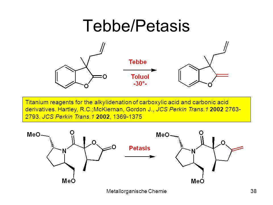 Metallorganische Chemie37 Tebbe Reagenz Petasis Reagenz Tebbe Reagenz Me 3 Al neat.