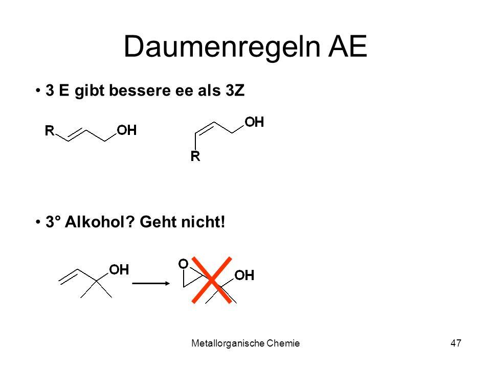 Metallorganische Chemie46 Daumenregeln Zuerst E/Z des Substrates bestimmen.