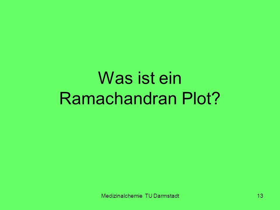 Medizinalchemie TU Darmstadt13 Was ist ein Ramachandran Plot?