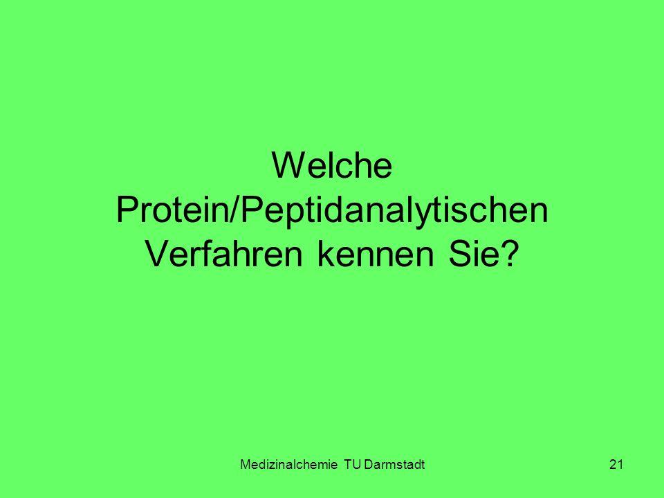 Medizinalchemie TU Darmstadt21 Welche Protein/Peptidanalytischen Verfahren kennen Sie?