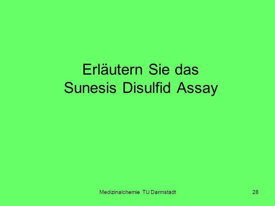Medizinalchemie TU Darmstadt28 Erläutern Sie das Sunesis Disulfid Assay