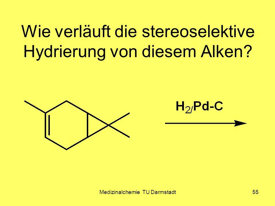 Medizinalchemie TU Darmstadt55 Wie verläuft die stereoselektive Hydrierung von diesem Alken?