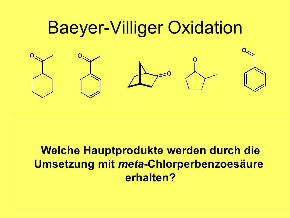 Medizinalchemie TU Darmstadt59 Baeyer-Villiger Oxidation Wanderungstendenz R 3 C > R 2 CH > Ar > RCH 2 > CH 3 Welche Hauptprodukte werden durch die Um