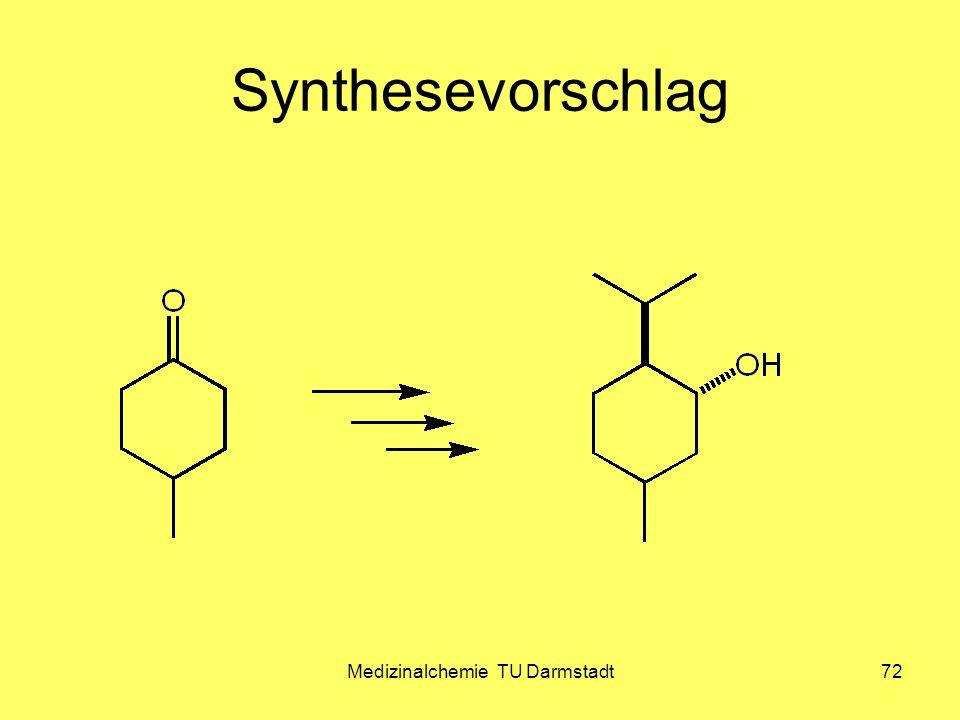 Medizinalchemie TU Darmstadt72 Synthesevorschlag