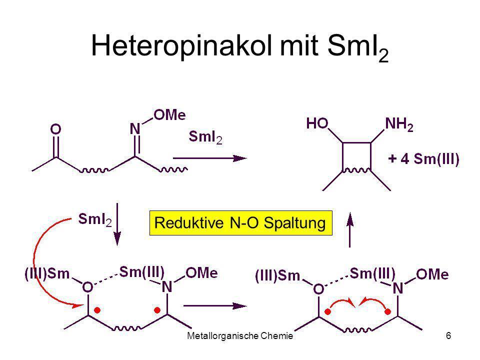 Metallorganische Chemie6 Heteropinakol mit SmI 2 Reduktive N-O Spaltung