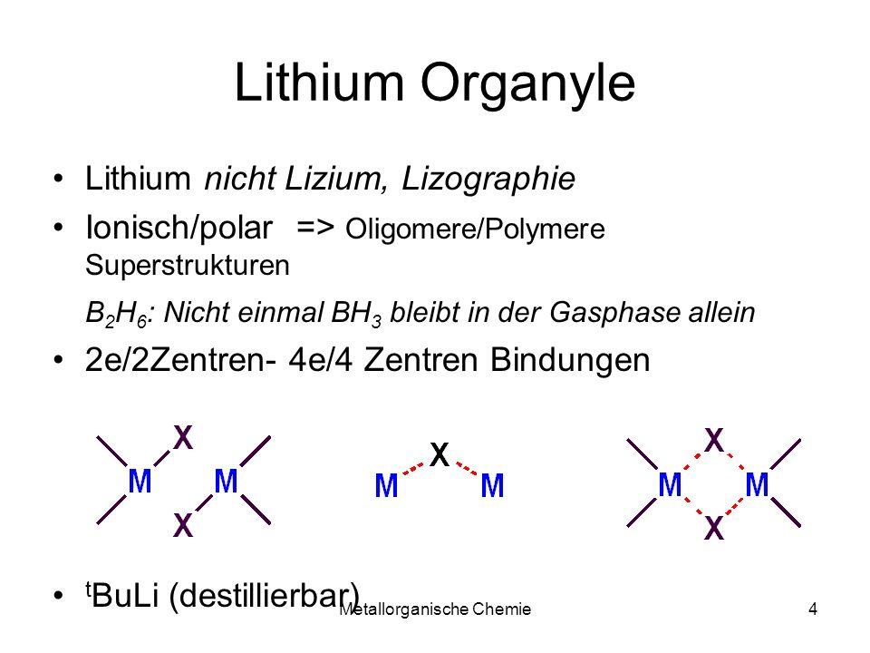 Metallorganische Chemie15 Kommerzielle Lithium-Alkyle nBuLi:Kommerziell 100 mL bis 35.000 L 15-90% in Hexan 20% in Cyclohexan, Toluol sec BuLi:Kommerziell 100 mL bis 35.000 L 10% in Isopentan tBuLi:Kommerziell 100 mL bis … 15% in Pentan, Hexan MeLi:CH – 1 L (pro Ladung) 5% in Et 2 O