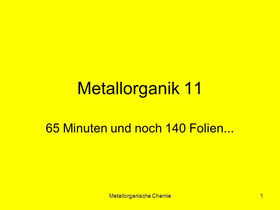 Metallorganische Chemie2 Fischer-Carben 18 e Elektronen-Carben Fischer Carbene sind elektrophil am C und nucleophil am Metall 2x Cp - 2x 6e Fe 2+ 6e Carben2e Summe20e Cp - 6e Allyl - 4e Fe 2+ 6e Carben2e Summe18e