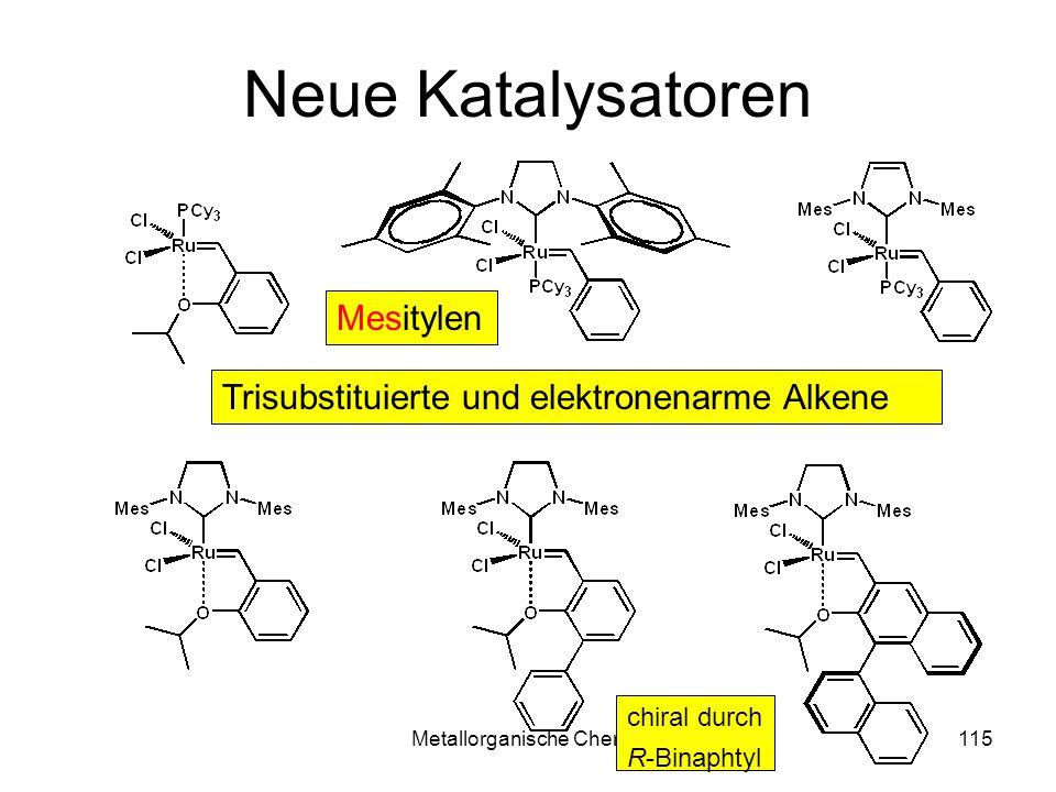 Metallorganische Chemie115 Neue Katalysatoren Mesitylen chiral durch R-Binaphtyl Trisubstituierte und elektronenarme Alkene