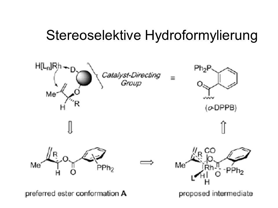 Metallorganische Chemie14 Stereoselektive Hydroformylierung