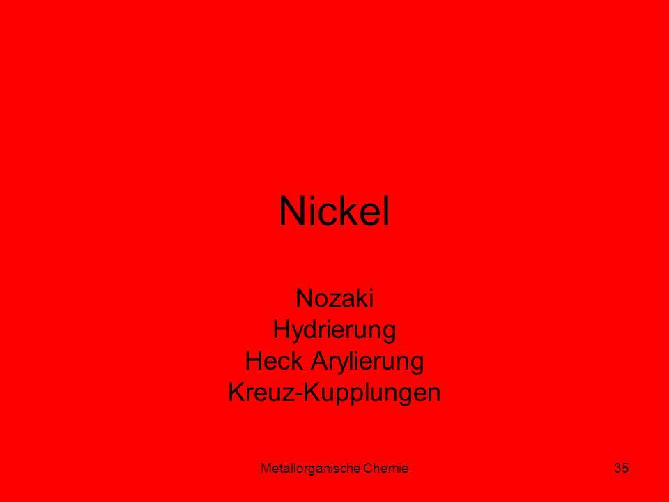 Metallorganische Chemie35 Nickel Nozaki Hydrierung Heck Arylierung Kreuz-Kupplungen