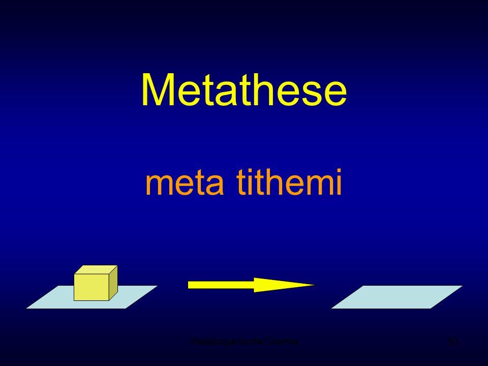 Metallorganische Chemie53 Metathese meta tithemi
