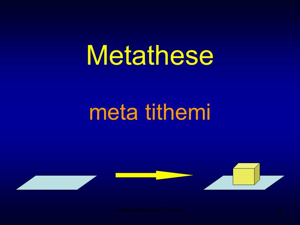 Metallorganische Chemie54 Metathese meta tithemi
