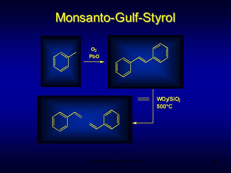 Metallorganische Chemie58 Monsanto-Gulf-Styrol