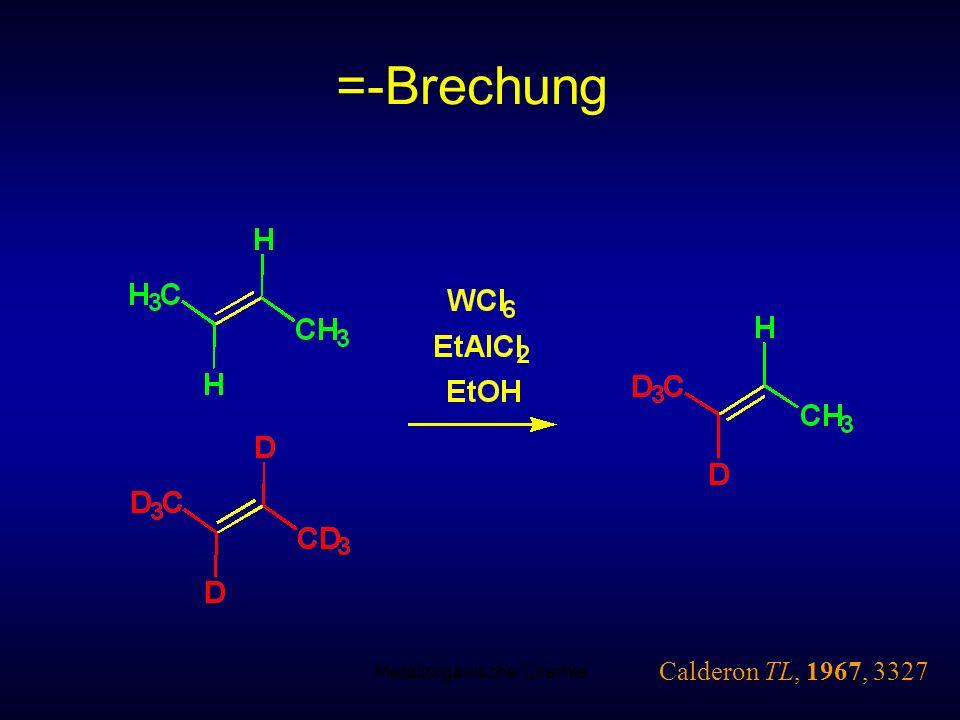 Metallorganische Chemie61 =-Brechung Calderon TL, 1967, 3327