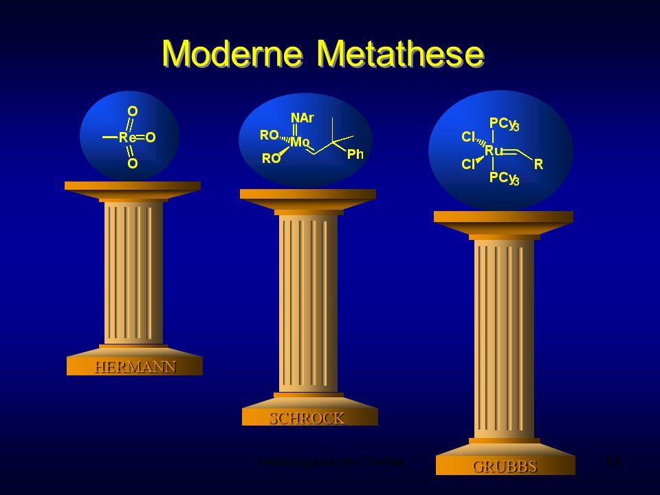 Metallorganische Chemie66 Moderne Metathese HERMANN SCHROCK GRUBBS