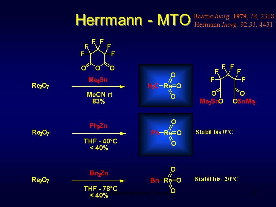 Metallorganische Chemie67 Herrmann - MTO Beattie Inorg. 1979, 18, 2318 Hermann Inorg. 92,31, 4431