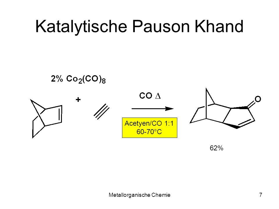 Metallorganische Chemie18 Pauson Khand mit Rhodium trans-Komplex ist stabiler aber inaktiv syn-Komplex ist weniger stabil aber die vakanten Orbitale sind optimal ausgerichtet