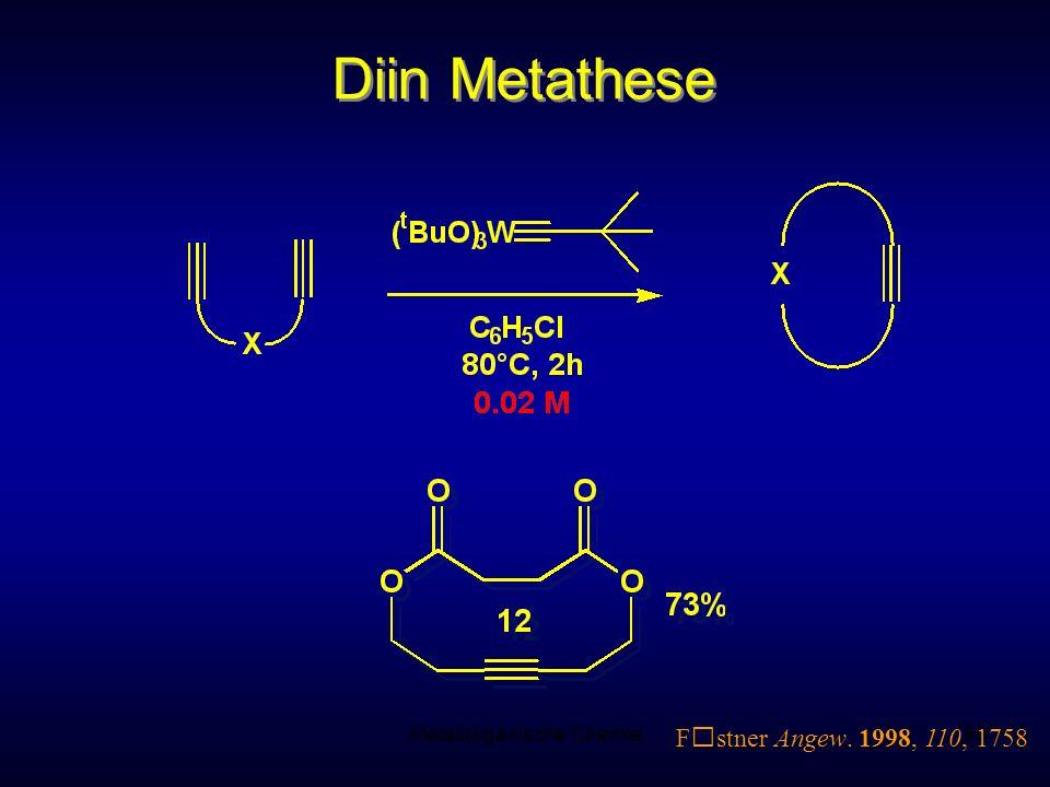 Metallorganische Chemie95 Diin Metathese F stner Angew. 1998, 110, 1758