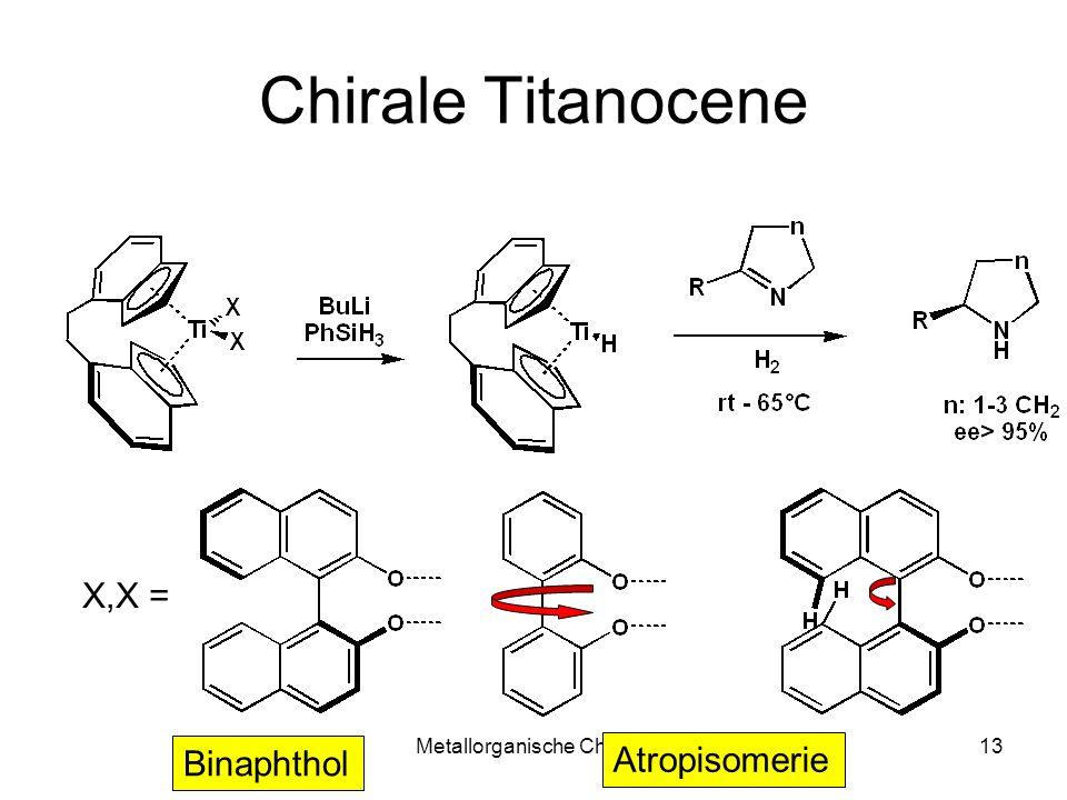 Metallorganische Chemie13 Chirale Titanocene X,X = Binaphthol Atropisomerie