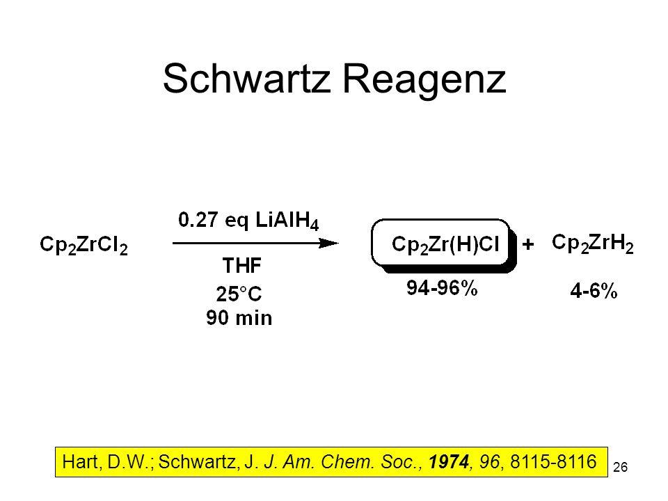Metallorganische Chemie26 Schwartz Reagenz Hart, D.W.; Schwartz, J. J. Am. Chem. Soc., 1974, 96, 8115-8116