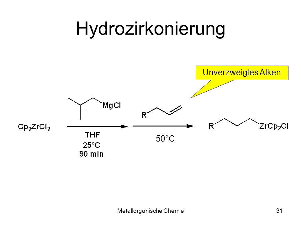 Metallorganische Chemie31 Hydrozirkonierung Unverzweigtes Alken 50°C