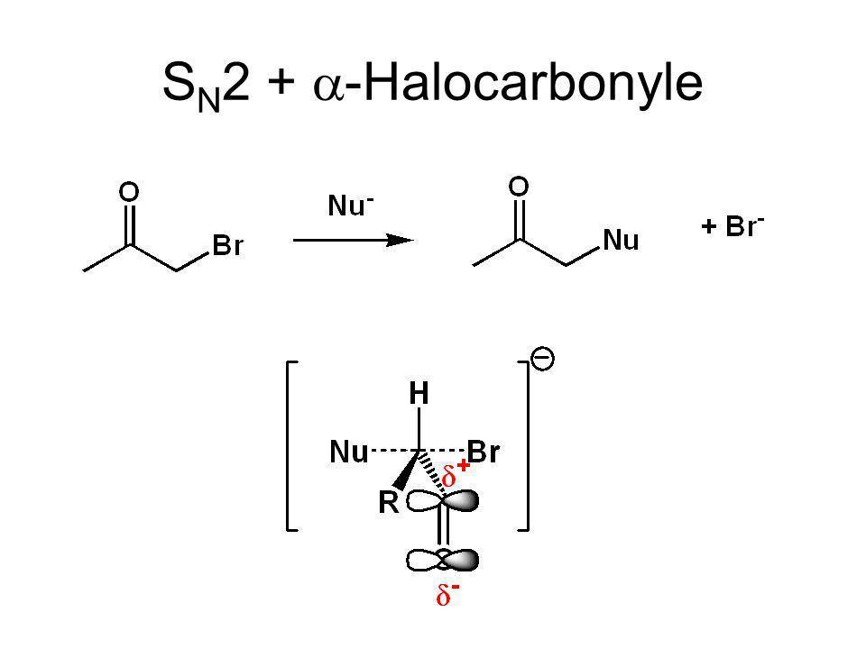 S N 2 + -Halocarbonyle