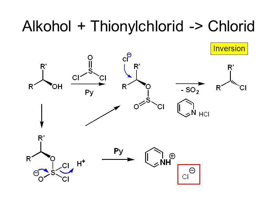 Alkohol + Thionylchlorid -> Chlorid Inversion