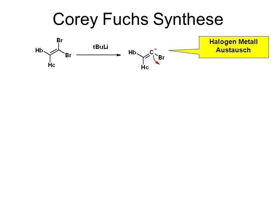 Corey Fuchs Synthese Halogen Metall Austausch