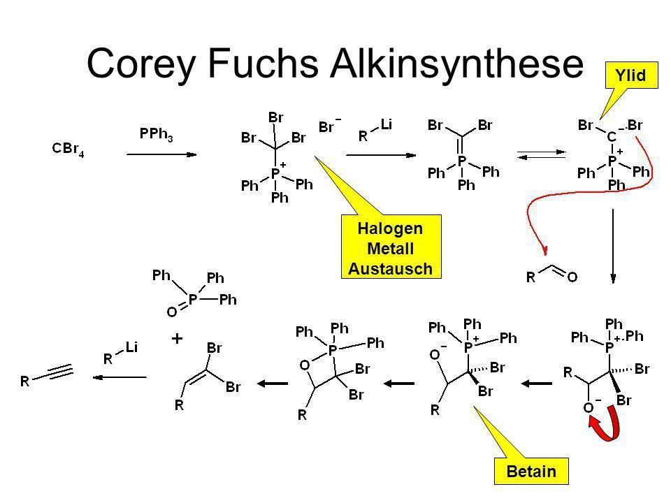 Corey Fuchs Alkinsynthese Ylid Betain Halogen Metall Austausch