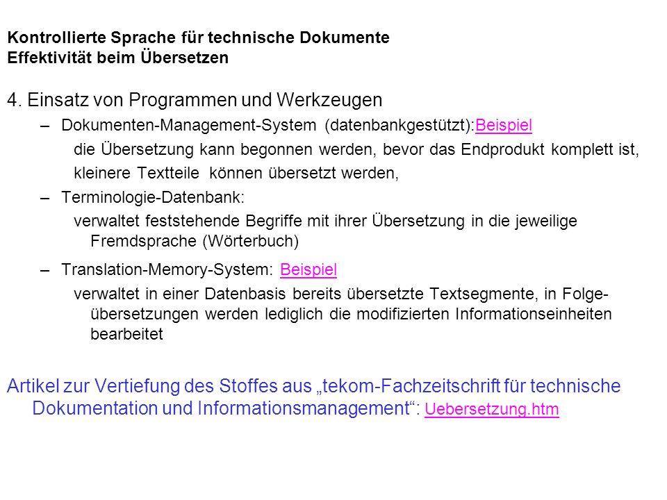 4. Einsatz von Programmen und Werkzeugen –Dokumenten-Management-System (datenbankgestützt):BeispielBeispiel die Übersetzung kann begonnen werden, bevo