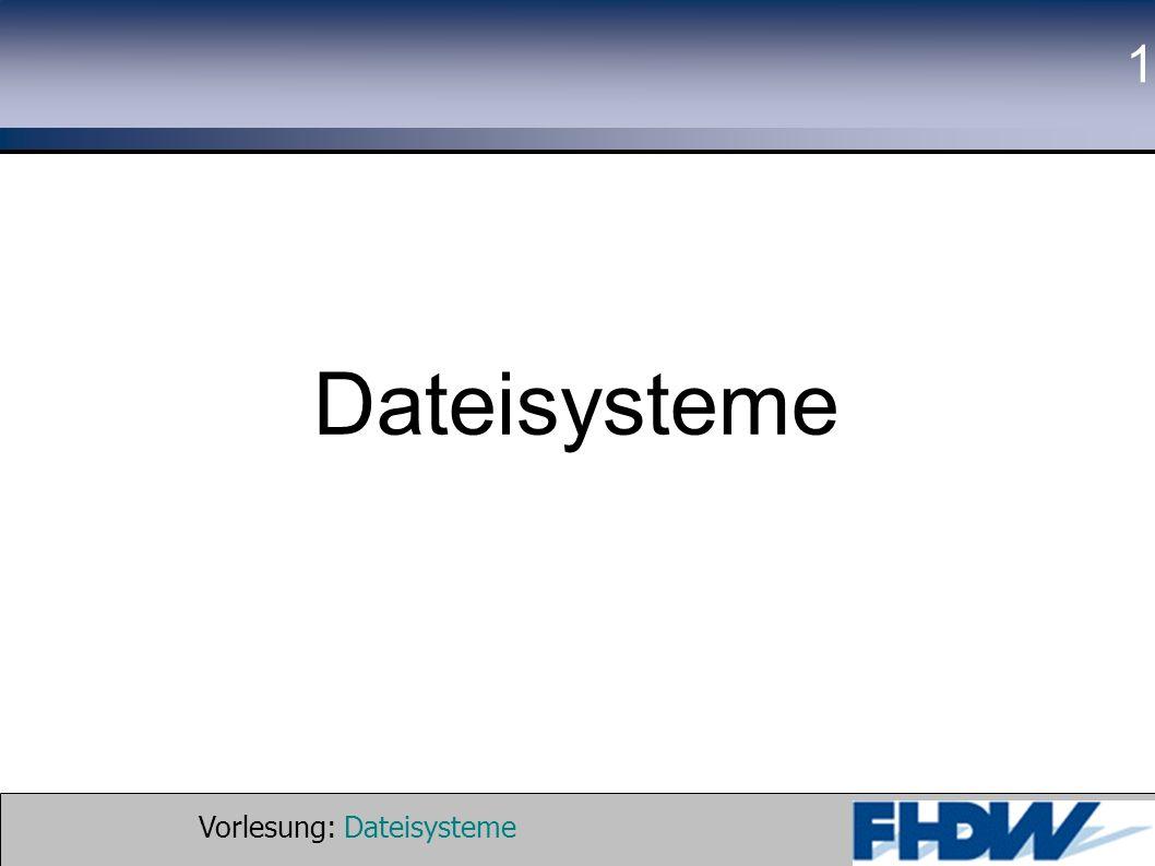 Vorlesung: Dateisysteme © 2002 Prof. Dr. G. Hellberg 1 Dateisysteme