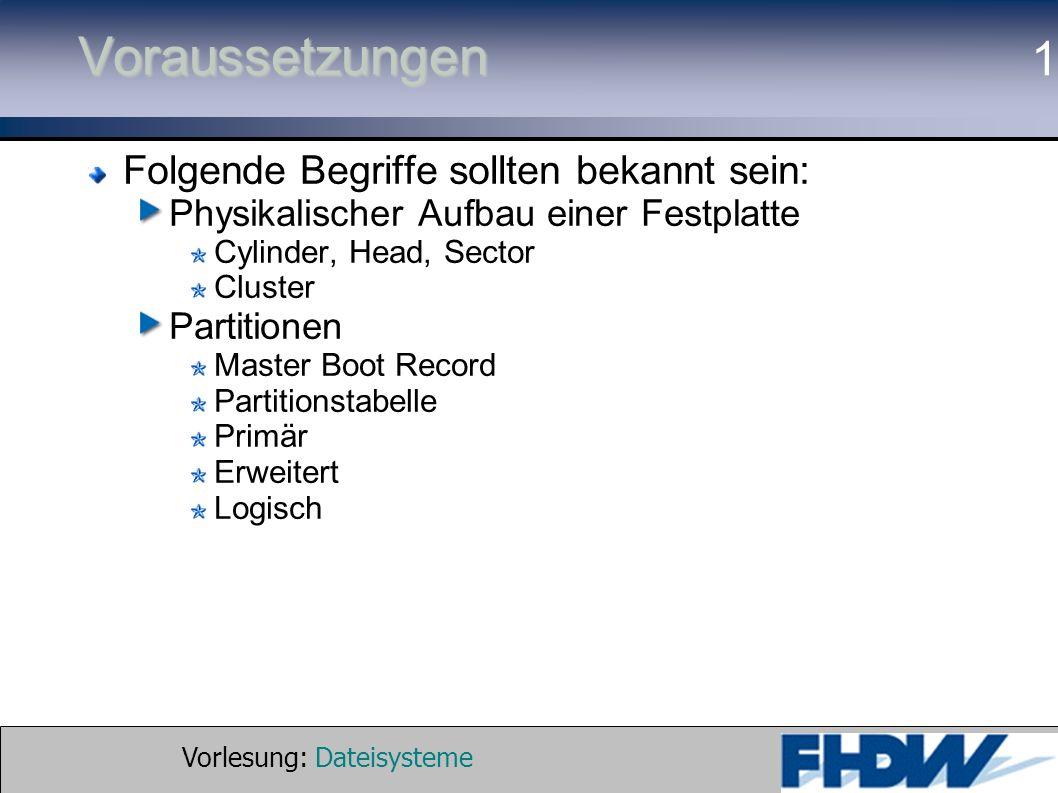 Vorlesung: Dateisysteme © 2002 Prof. Dr. G. Hellberg 1Voraussetzungen Folgende Begriffe sollten bekannt sein: Physikalischer Aufbau einer Festplatte C