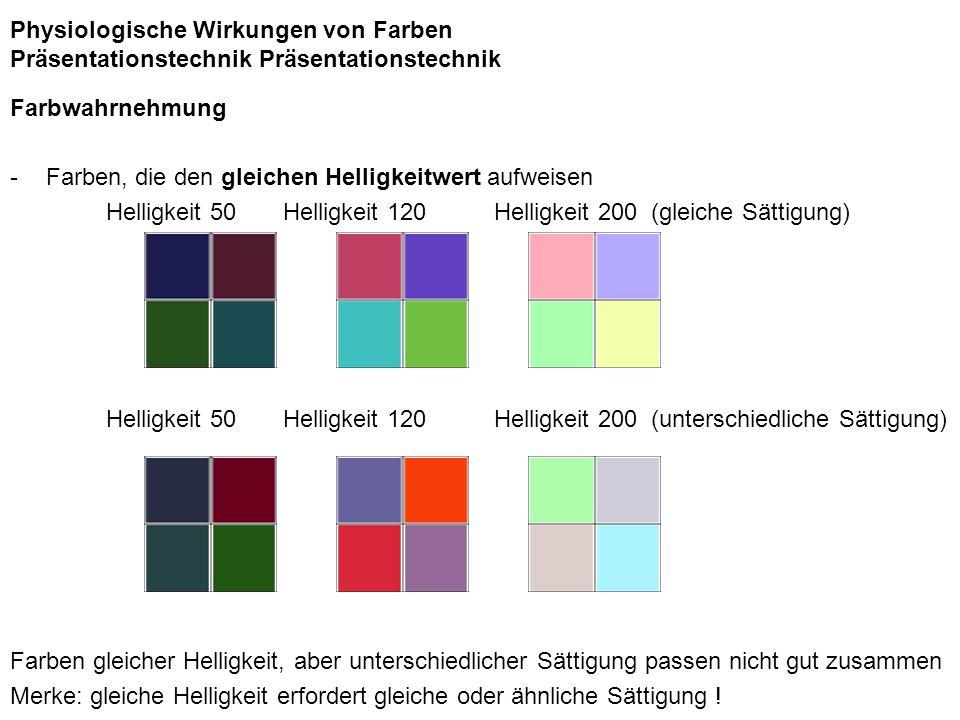 Physiologische Wirkungen von Farben Präsentationstechnik Präsentationstechnik Farbwahrnehmung -Farben, die den gleichen Helligkeitwert aufweisen Helli