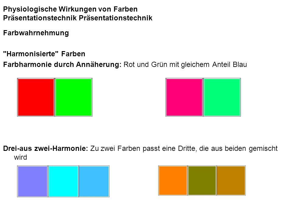 Physiologische Wirkungen von Farben Präsentationstechnik Präsentationstechnik Farbwahrnehmung