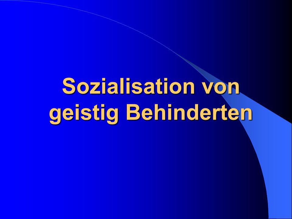 Sozialisation von geistig Behinderten