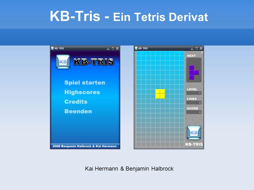 KB-Tris - Ein Tetris Derivat Kai Hermann & Benjamin Halbrock