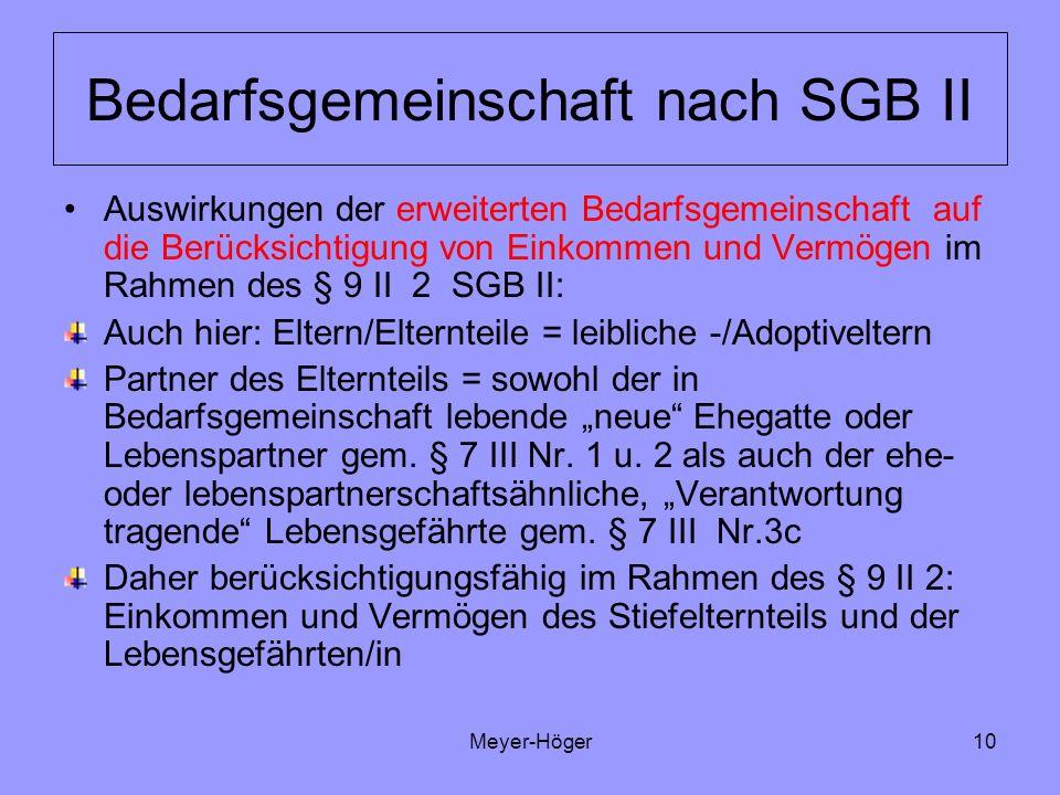 Meyer-Höger10 Bedarfsgemeinschaft nach SGB II Auswirkungen der erweiterten Bedarfsgemeinschaft auf die Berücksichtigung von Einkommen und Vermögen im