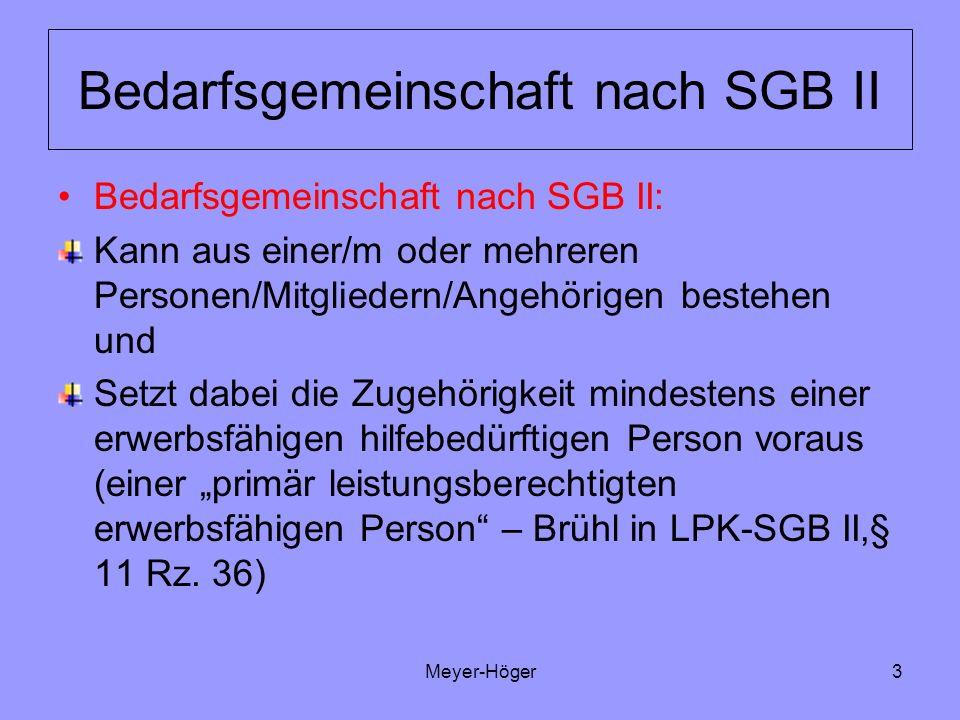 Meyer-Höger3 Bedarfsgemeinschaft nach SGB II Bedarfsgemeinschaft nach SGB II: Kann aus einer/m oder mehreren Personen/Mitgliedern/Angehörigen bestehen