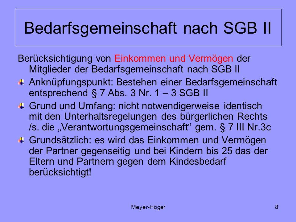 Meyer-Höger8 Bedarfsgemeinschaft nach SGB II Berücksichtigung von Einkommen und Vermögen der Mitglieder der Bedarfsgemeinschaft nach SGB II Anknüpfung