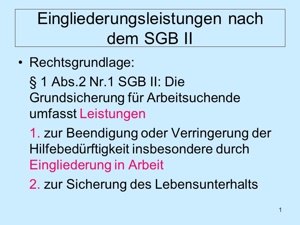 2 Eingliederungsleistungen nach dem SGB II Die Eingliederungsleistung nach dem SGB II unterliegt Dem Grundsatz des Forderns gem.