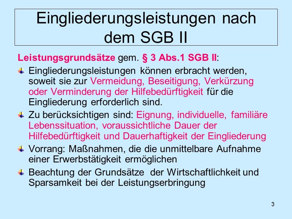 4 Eingliederungsleistungen nach dem SGB II Leistungsgrundsätze gem.