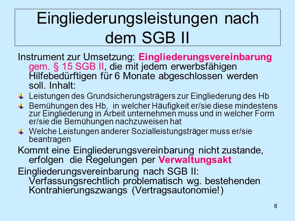 7 Eingliederungsleistungen nach dem SGB II Besondere Eingliederungsaktivität: Sofortangebot gem.