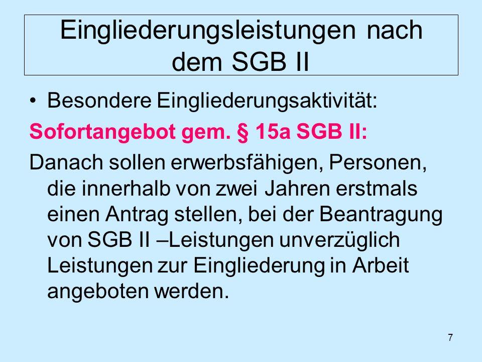 8 Eingliederungsleistungen nach dem SGB II Leistungen zur Eingliederung: § 16 SGB II Struktur des § 16: § 16 Abs.1SGB II: Leistungen nach SGB III – Maßnahmen der direkten Arbeitsförderung -, die als Eingliederungsleistungen nach SGB II von der BA erbracht werden, insbesondere: Beratung, Vermittlung und Unterstützung der B.