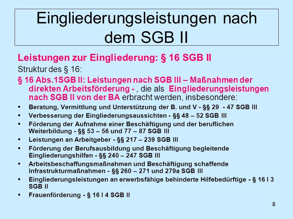 9 Eingliederungsleistungen nach dem SGB II § 16 Abs.